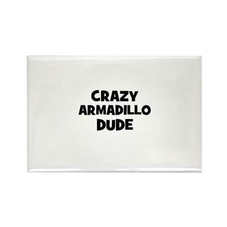 crazy armadillo dude Rectangle Magnet