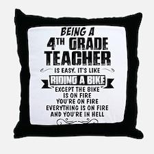 Being A 4th Grade Teacher.... Throw Pillow