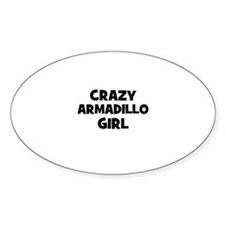 crazy armadillo girl Oval Decal