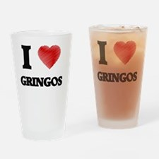 I love Gringos Drinking Glass