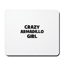 crazy armadillo girl Mousepad