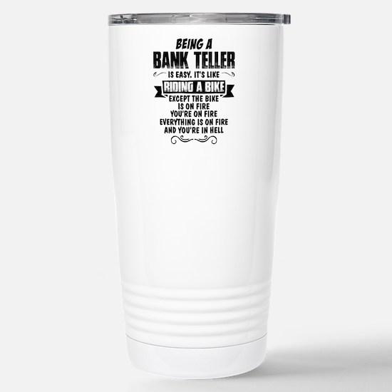Being A Bank Teller... Travel Mug