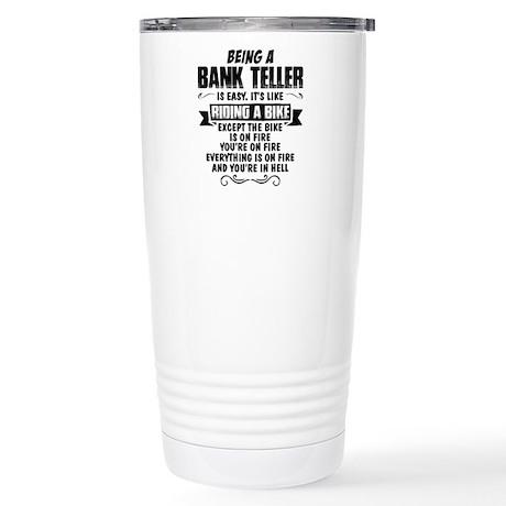 being a bank teller travel mug