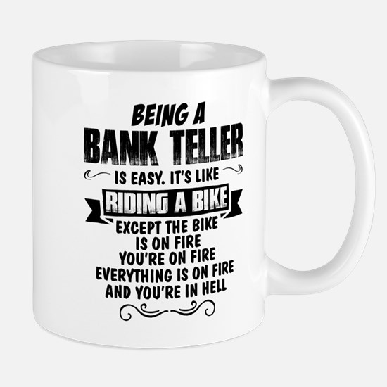 Being A Bank Teller... Mugs