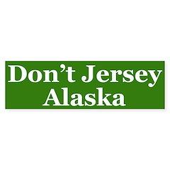 Don't Jersey Alaska (bumper sticker)