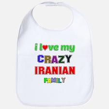 I love my crazy Iranian family Bib