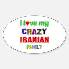 I love my crazy Iranian family Sticker (Oval)