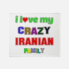 I love my crazy Iranian family Throw Blanket