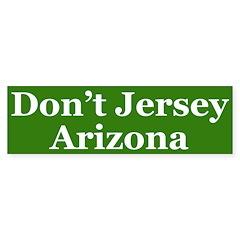 Don't Jersey Arizona (bumper sticker)
