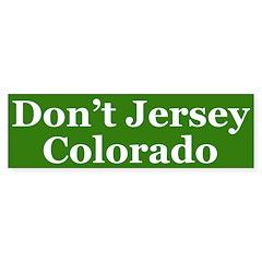 Don't Jersey Colorado (bumper sticker)