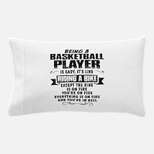 Being A Basketball Player... Pillow Case