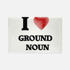 I love Ground Noun Magnets