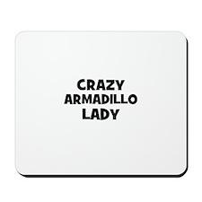 Crazy armadillo lady Mousepad