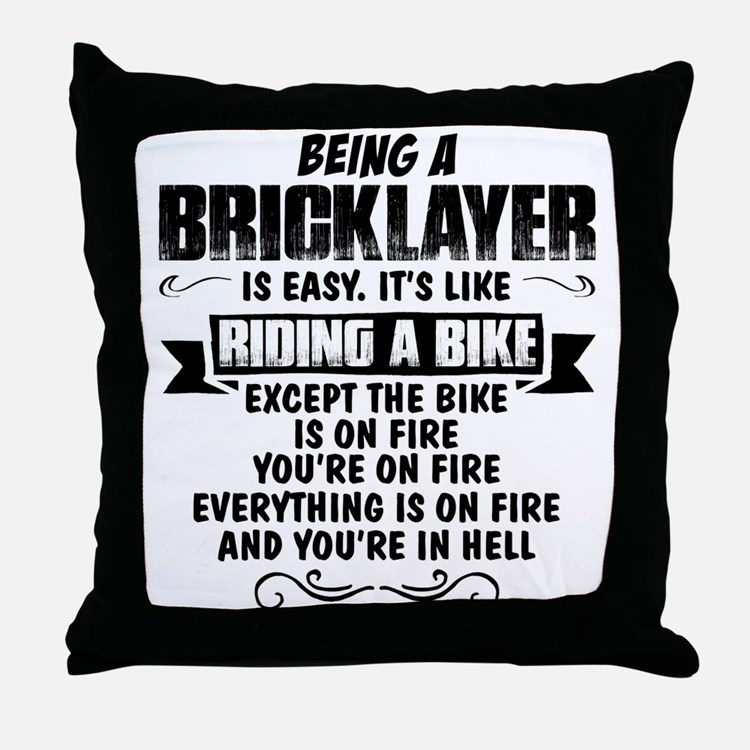 Being A Bricklayer.... Throw Pillow