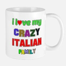 I love my crazy Italian family Mug