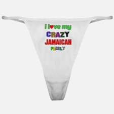 I love my crazy Jamaican family Classic Thong