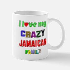 I love my crazy Jamaican family Mug