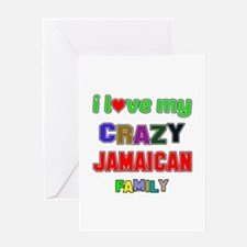 I love my crazy Jamaican family Greeting Card