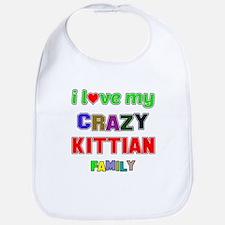 I love my crazy Kittian family Bib