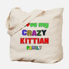 I love my crazy Kittian family Tote Bag