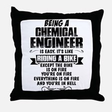 Being A Chemical Engineer... Throw Pillow
