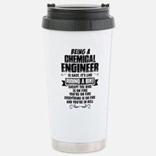 Being A Chemical Engineer... Travel Mug
