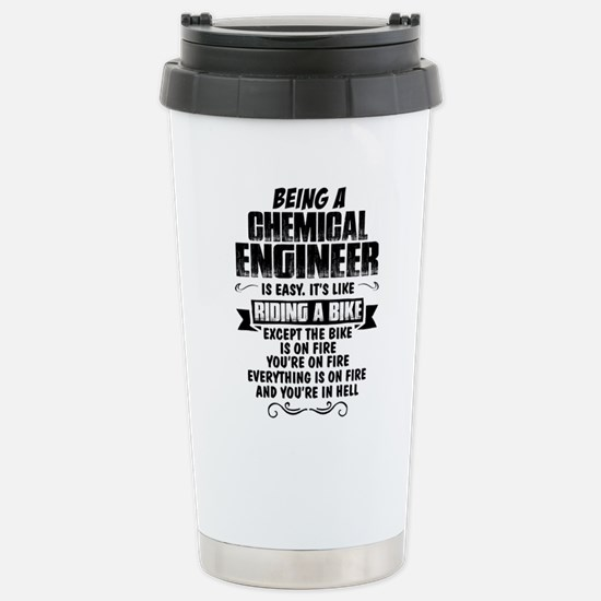 Being A Chemical Engineer... Travel Mug