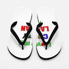 I love my crazy Laotian family Flip Flops