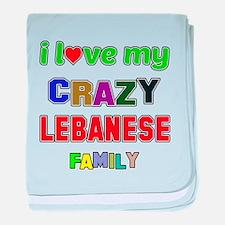 I love my crazy Lebanese family baby blanket