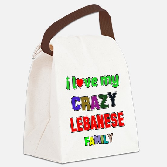 I love my crazy Lebanese family Canvas Lunch Bag