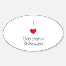 I love Olde English Bulldogges Sticker (Oval)