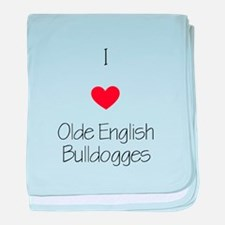 I love Olde English Bulldogges baby blanket