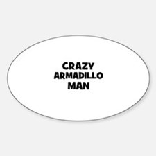 Crazy armadillo man Oval Decal
