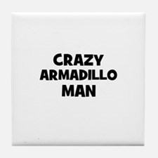 Crazy armadillo man Tile Coaster