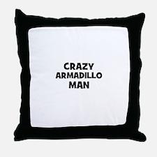 Crazy armadillo man Throw Pillow