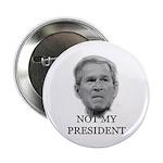 Not My President (anti-bush gear) Button