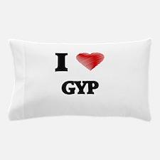 I love Gyp Pillow Case