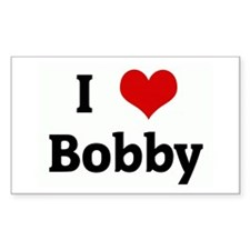 I Love Bobby Rectangle Decal