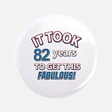 82 Years Birthday Designs Button