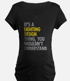 Lighting Design Maternity T-Shirt