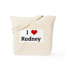 I Love Rodney  Tote Bag