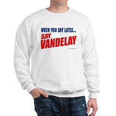 When You Say Latex, Say Vandelay Sweatshirt