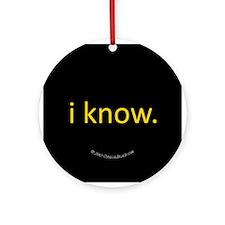 i know Ornament (Round)