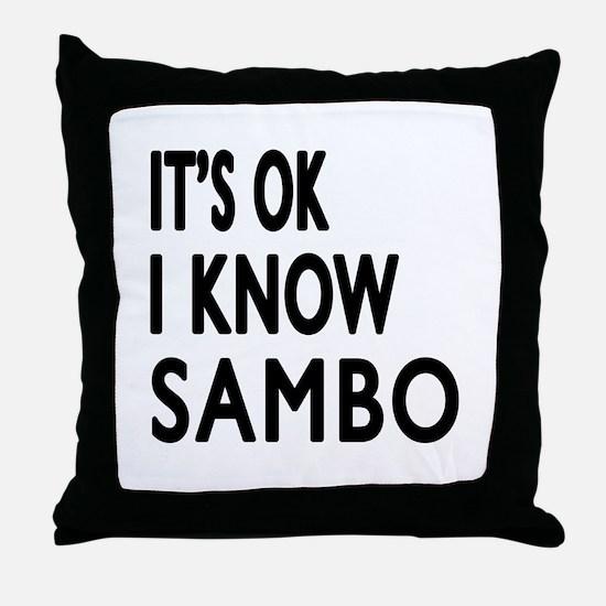 I Know Sambo Throw Pillow