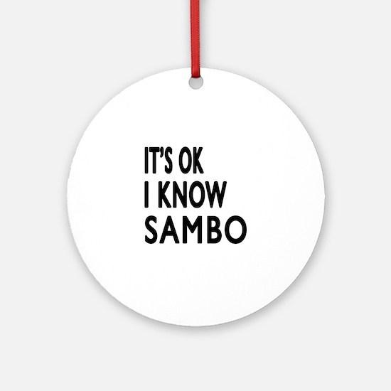 I Know Sambo Round Ornament