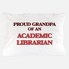 Proud Grandpa of a Academic Librarian Pillow Case