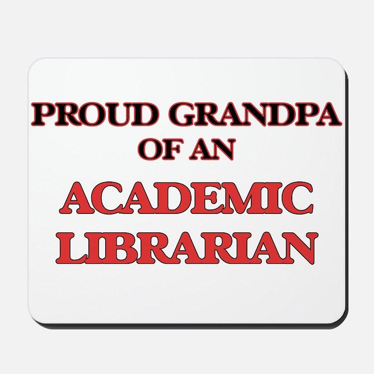 Proud Grandpa of a Academic Librarian Mousepad