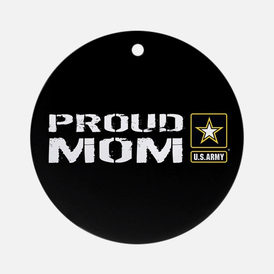U.S. Army: Proud Mom (Black) Round Ornament