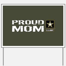 U.S. Army: Proud Mom (Military Green) Yard Sign