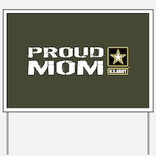 U.S. Army: Proud Mom (Military Green) Yard Sign